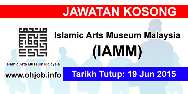 Jawatan Kerja Kosong Islamic Arts Museum Malaysia (IAMM) logo www.ohjob.info jun 2015