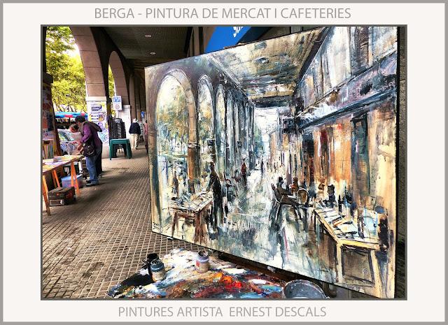 BERGA-PINTURA-CATALUNYA-CAFETERIES-PINTURES-PAISATGES-MERCAT-FOTOS-ARTISTA-PINTOR-ERNEST DESCALS-