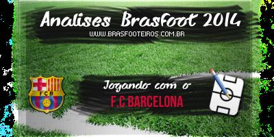 Análises Brasfoot 2014: Jogando com o Barcelona