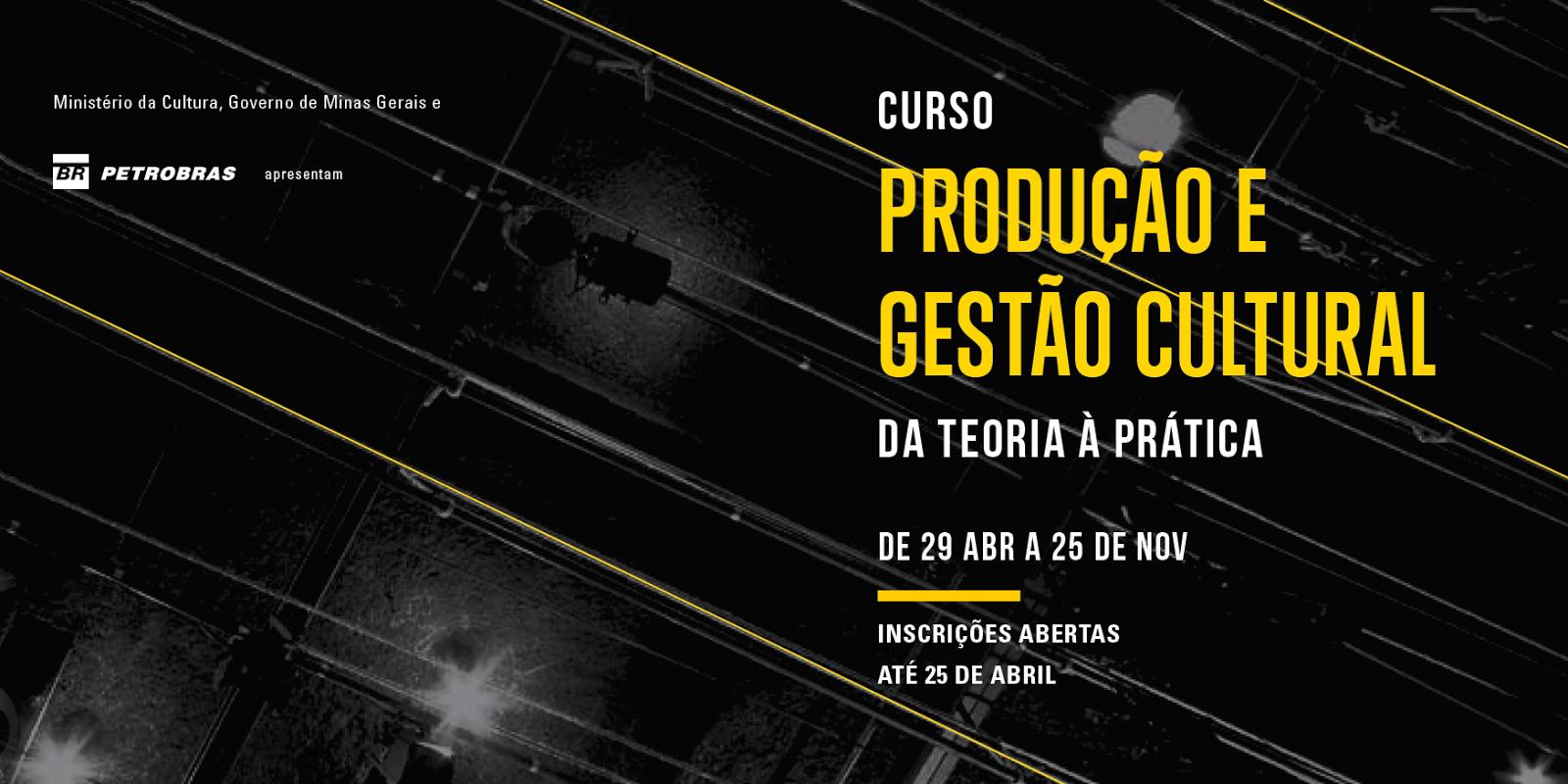Curso recomendado pelo blog: Produção e Gestão Cultural: da Teoria à Prática, do Galpão Cine Horto