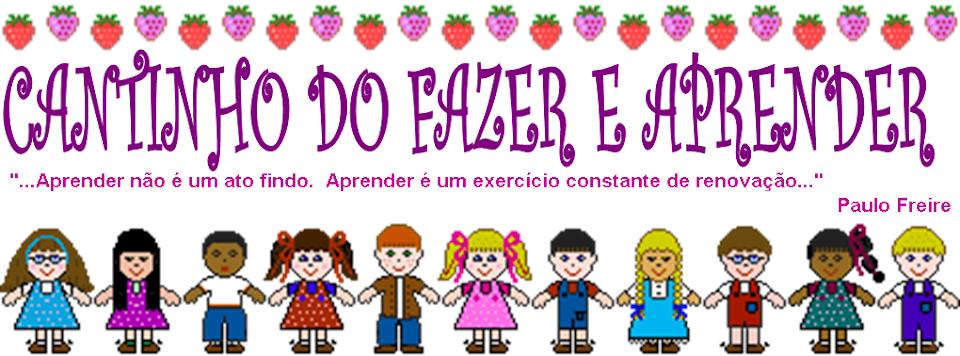 CANTINHO DO FAZER E APRENDER