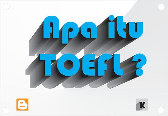 Mengenal apa itu TOEFL ?