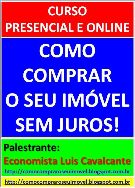 CURSO PRESENCIAL E ONLINE: COMO COMPRAR O SEU IMÓVEL SEM JUROS!