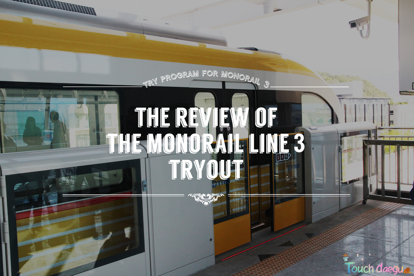 The Review of the Monorail Line 3 Tryout