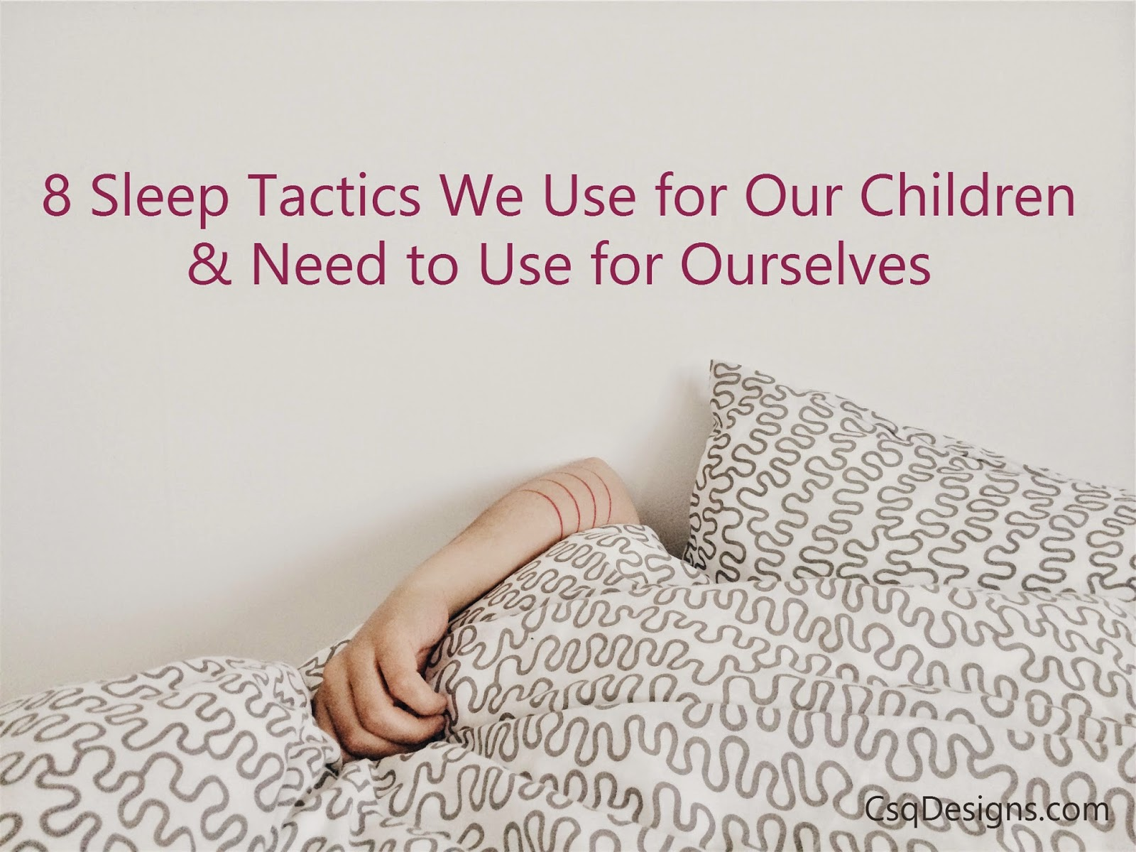 8 Sleep Tactics We Use for Our Children & Need to Use for Ourselves