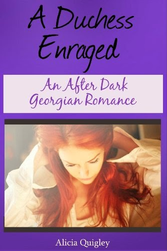 Book cover A Duchess Enraged by Alicia Quigley