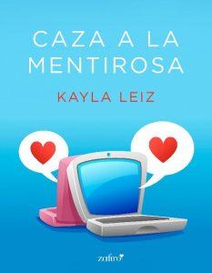 Caza a la mentirosa, Kayla Leiz