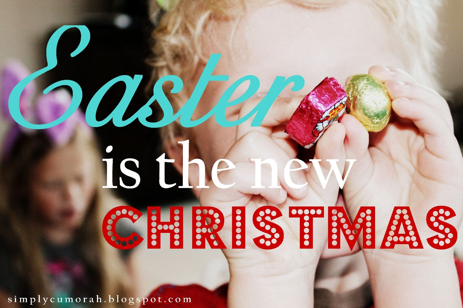 SimplyCumorah: Easter is the new Christmas