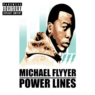 Download Michael Flyyer's mixtape Power Lines