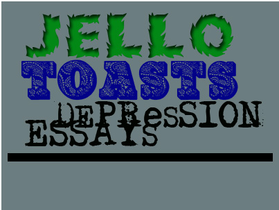 toast s depression essays jello toast s depression essays