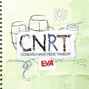 CD Banda Eva-Conexão Nagô-Rede Tambor (2012)