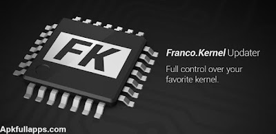 franco.Kernel updater v8.6 Apk full App Free Downloiad