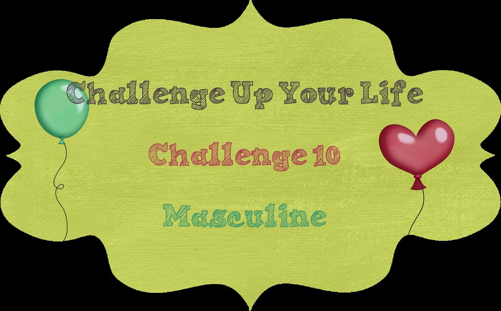 http://challengeupyourlife.blogspot.com/2015/03/challenge-10-masculine.html