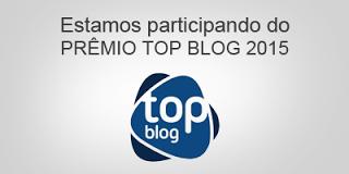 PRÊMIO TOP BLOG 2015 VOTE AQUI!