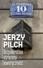 http://www.wydawnictwoliterackie.pl/ksiazka/3589/Bezpowrotnie-utracona-leworecznosc---Jerzy-Pilch