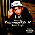 "SPERB/S BOOGIE ""REPLACEMENT KILLA EP"""