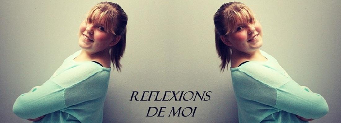 Reflexions de moi
