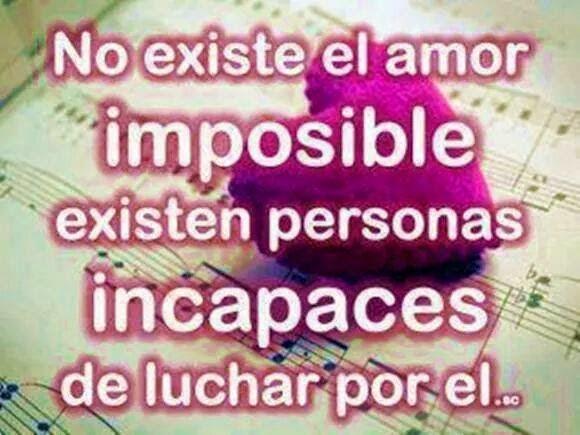 Frases de desamor, existe, amor, imposible, personas, incapaces, luchar.