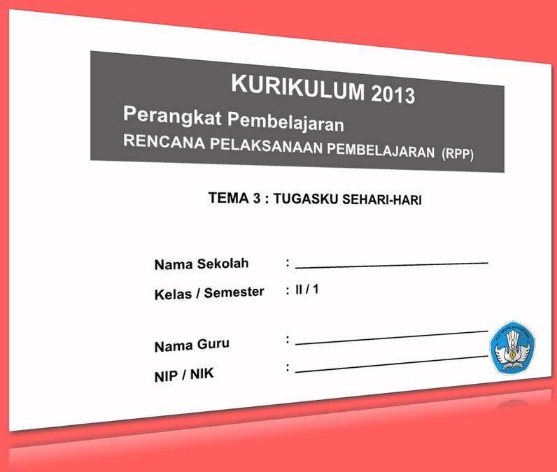 RPP SD KELAS 2 SEMESTER 1 TEMA TUGAS SEHARI-HARI LENGKAP DENGAN SUBTEMA UPDATE 2016