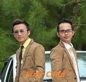 Lirik/Lyrik Lagu Error Cinta Oleh Sony Dan Zillo Penyanyi Duo Asal Dari Padang