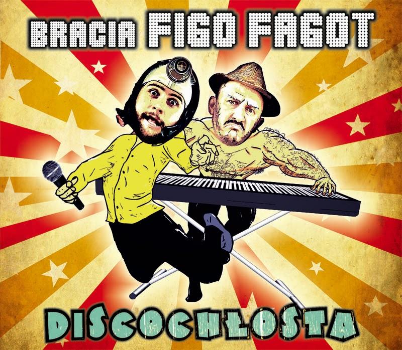 Bracia Figo Fagot - Discochłosta