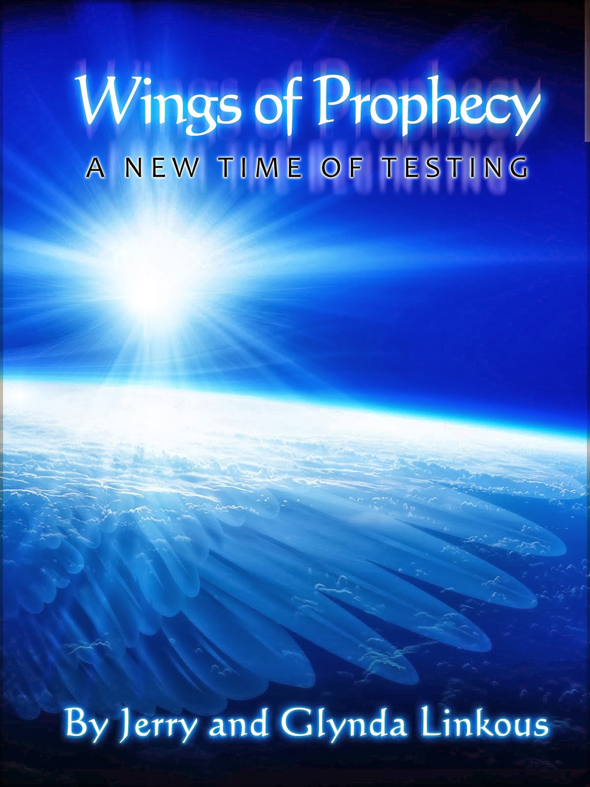 Wings of Prophecy - A New Time of Testing Now Available in Print or Kindle