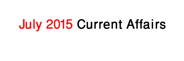 july 2015 current affairs download