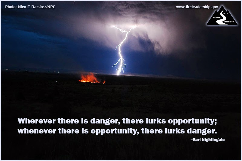"""Whenever there is danger, there lurks opportunity; whenever there is opportunity, there lurks danger."" ~ Earl Nightingale"