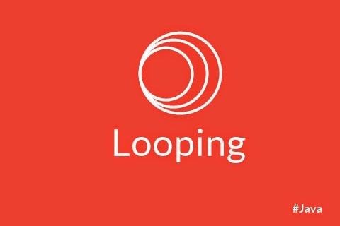 Perulangan (Looping) pada Java