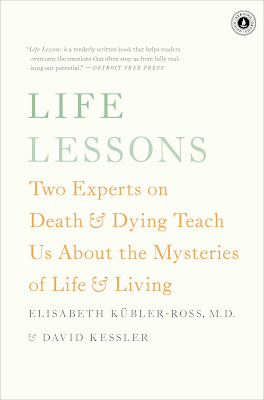 Life Lessons by Elisabeth Kubler-Ross and David Kessler