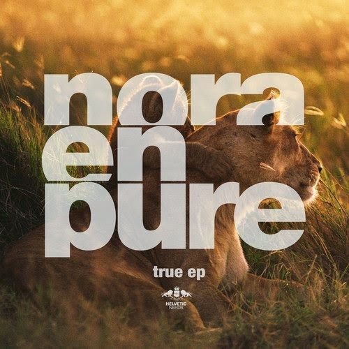 Nora En Pure - True EP