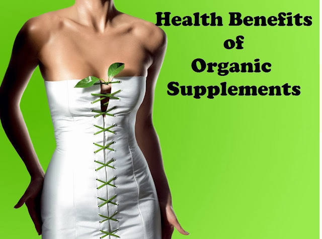 Health Benefits of organic Supplements