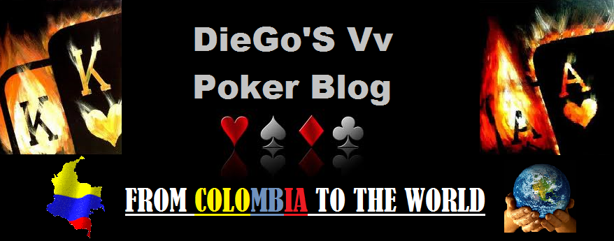 Diego vV Poker Blog -  From Colombia to the World