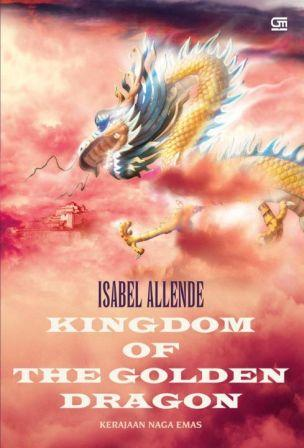 judul buku kingdom of the golden dragon judul asli el reino del dragon