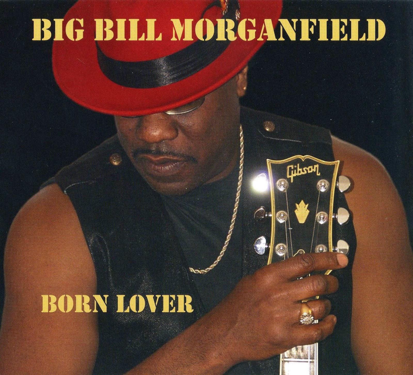 Big%2BBill%2BMorganfield%2BBorn%2BLover.