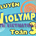 Bộ 31 đề thi Violympic Toán lớp 3 giải toán qua mạng