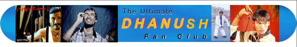 Dhanush Fans Club