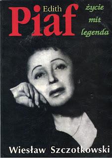 Wiesław Szczotkowski - Edith Piaf. Życie, mit i legenda - Poland - 1993