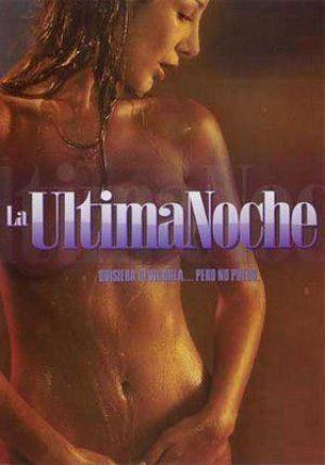 LA ÚLTIMA NOCHE (2005) Ver Online - Español latino