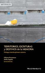 Territorios, escrituras y destinos de la memoria, 2018.