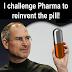 Channeling Steve Jobs to Solve Pharma's Innovator's Dilemma