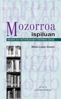 Mozorroa ispiluan: ibilbide bat metafikzioaren historian zehar, Manu López Gaseni