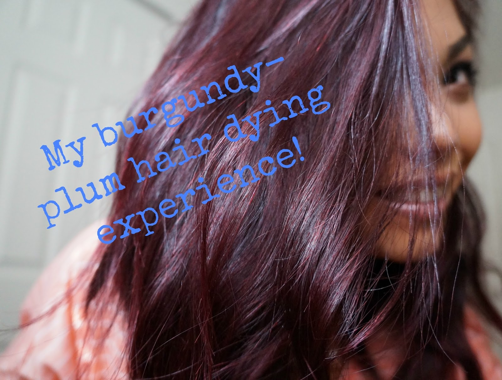 ... /Fashion/DIY && more!!: MY Burgundy - Plum hair dying experience