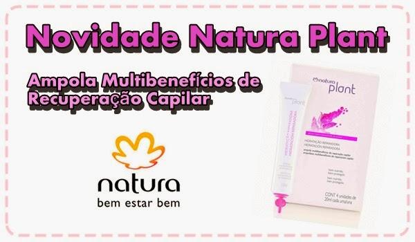 Novidades Natura Plant