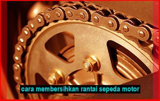Cara Membersihkan Rantai Sepeda Motor