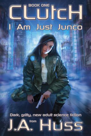 Clutch - Just Junco #1 - by J.A. Huss