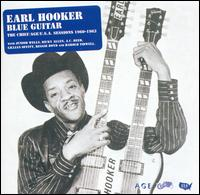 Earl Hooker - Blues Guitar: The Chief and Age sessions 1959- 1963.