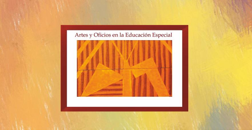 Artes y Oficios en la Educación Especial