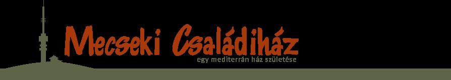 Egy mediterrán ház születése - építkezés, házépítés első kézből - családi ház építés