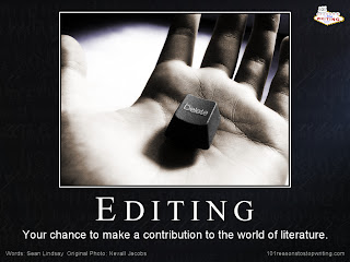 Editing, your chance to make a contribution to the world of literature.